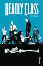 Deadly Class - Tome 1 ebook by Wes Craig, Rick Remender