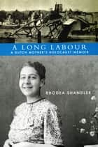 Long Labour, A ebook by Rhodea Shandler