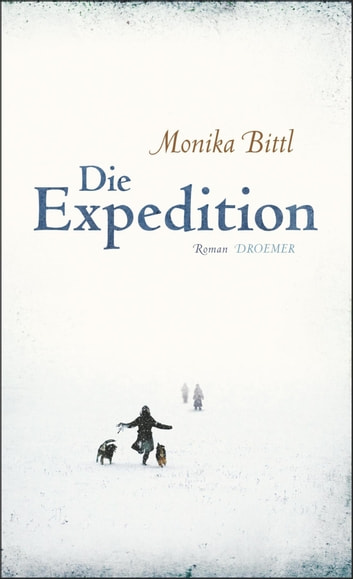 Die Expedition eBook by Monika Bittl