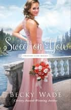 Sweet on You (A Bradford Sisters Romance Book #3) ebook by