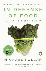 In Defense of Food - An Eater's Manifesto ebook by Michael Pollan