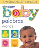 Happy Baby: Words Bilingual eBook by Roger Priddy