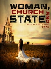 Woman, Church And State ebook by Matilda Joslyn Gage