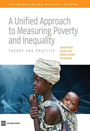 A Unified Approach to Measuring Poverty and Inequality - Theory and Practice ebook by World Bank