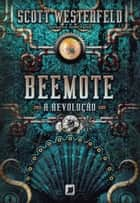 Beemote: a revolução - Leviatã - vol. 2 ebook by Scott Westerfeld, Keith Thompson