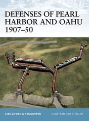 Defenses of Pearl Harbor and Oahu 1907?50 ebook by Glen Williford,Terrance McGovern,Chris Taylor,Richards