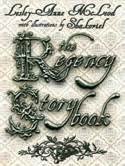 The Regency Storybook ebook by Lesley-Anne McLeod,Shakoriel