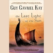 The Last Light of the Sun audiobook by Guy Gavriel Kay