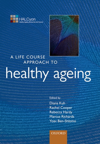 A Life Course Approach to Healthy Ageing ebook by