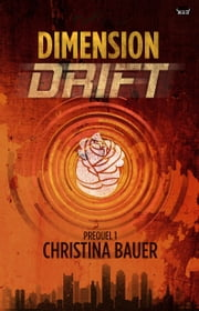 Dimension Drift - Prequel #1 ebook by Christina Bauer