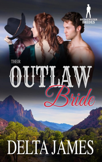 Their Outlaw Bride - Bridgewater Brides ebook by Delta James,Bridgewater Brides