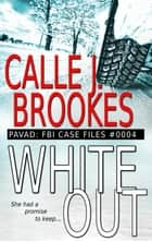 White Out - Case File #0004 ebook by
