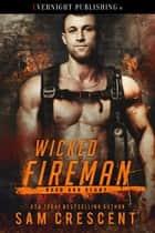 Wicked Fireman ekitaplar by Sam Crescent