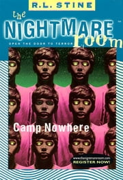 The Nightmare Room #9: Camp Nowhere ebook by R.L. Stine