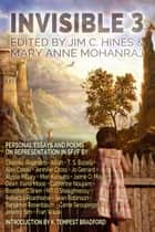 Invisible 3 - Essays and Poems on Representation in SF/F ebook by Jim C. Hines, Mary Anne Mohanraj