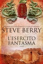 L'esercito fantasma - Un'avventura di Cotton Malone ebook by Steve Berry