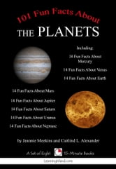 101 Fun Facts About the Planets ebook by Jeannie Meekins