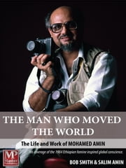 The Man Who Moved the World ebook by Bob Smith,Salim Amin