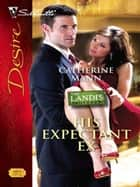 His Expectant Ex ebook by Catherine Mann