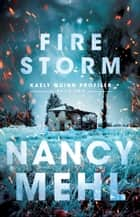 Fire Storm (Kaely Quinn Profiler Book #2) ebook by