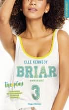 Briar Université - tome 3 The play ebook by Elle Kennedy, Robyn stella Bligh
