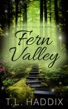 Fern Valley ebook by T. L. Haddix