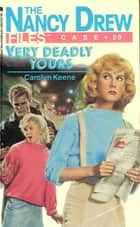 Very Deadly Yours ebook by Carolyn Keene