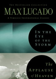 Lucado 2in1 (In the Eye of the Storm & Applause of Heaven) ebook by Max Lucado