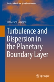 Turbulence and Dispersion in the Planetary Boundary Layer ebook by Francesco Tampieri