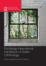 Routledge International Handbook of Green Criminology ebook by Taylor and Francis