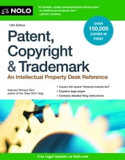 Patent, Copyright & Trademark - An Intellectual Property Desk Reference ebook by Richard Stim Attorney