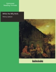 While the Billy Boils ebook by Lawson, Henry