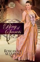 Ring of Secrets ebook by Roseanna M. White