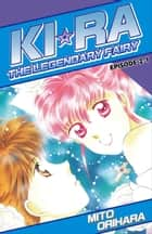 KIRA THE LEGENDARY FAIRY - Episode 2-1 ebook by Mito Orihara