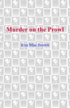 Murder on the Prowl ebook by Rita Mae Brown