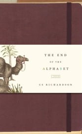 The End of The Alphabet - A Novel ebook by CS Richardson