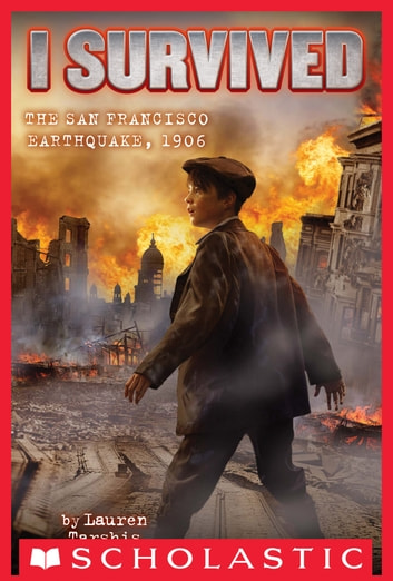 I Survived #5: I Survived the San Francisco Earthquake, 1906 ebook by Lauren Tarshis