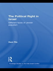 The Political Right in Israel - Different Faces of Jewish Populism ebook by Dani Filc