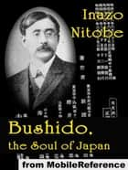 Bushido, The Soul Of Japan (Mobi Classics) ebook by Inazo Nitobe