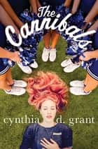 The Cannibals ebook by Cynthia D. Grant