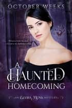 A Haunted Homecoming ebook by October Weeks
