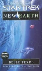 Belle Terre: ST: New Earth #2 - New Earth #2 ebook by Dean Wesley Smith, Diane Carey