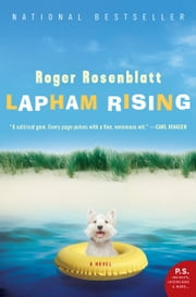 Lapham Rising - A Novel ebook by Roger Rosenblatt