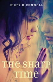 The Sharp Time ebook by Mary O'Connell
