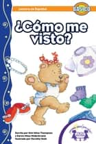 ¿Cómo Me Visto? Read Along ebook by Kim Mitzo Thompson, Karen Mitzo Hilderbrand, Dorothy Stott