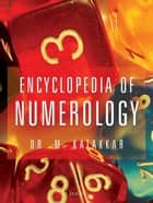 Encyclopedia of Numerology ebook by Dr. M. Katakkar