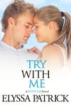 Try With Me (With Me Book 3) ebook by Elyssa Patrick