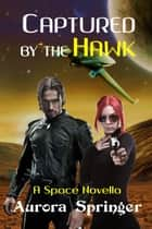 Captured by the Hawk ebook by Aurora Springer