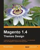 Magento 1.4 Themes Design ebook by Richard Carter