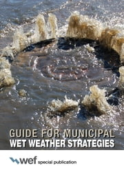 Guide for Municipal Wet Weather Strategies ebook by Water Environment Federation